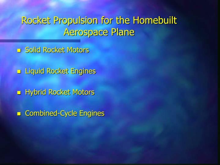 Rocket Propulsion for the Homebuilt Aerospace Plane