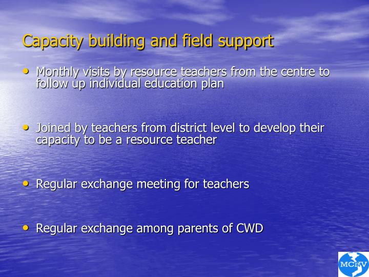 Capacity building and field support