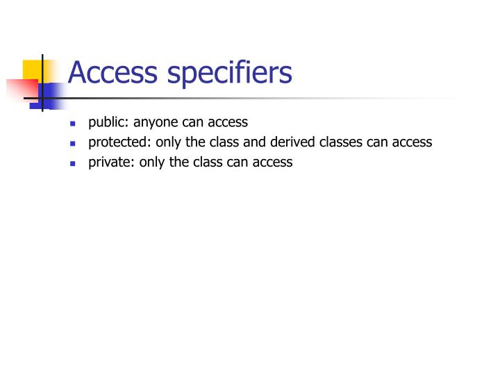 Access specifiers