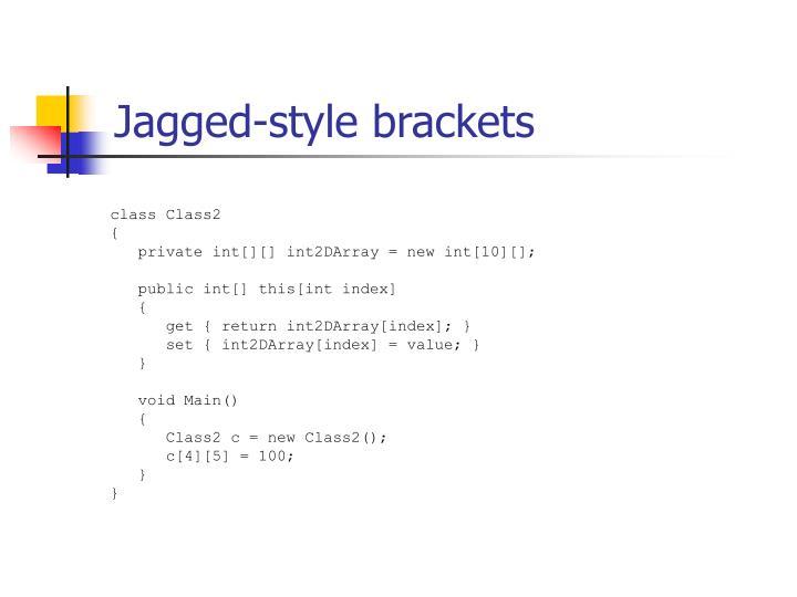 Jagged-style brackets