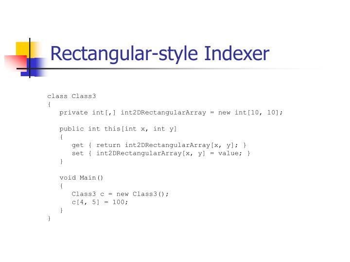 Rectangular-style Indexer
