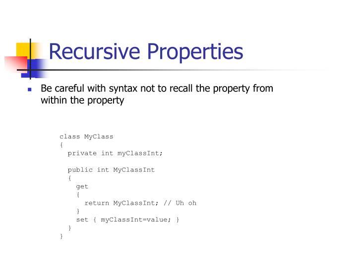 Recursive Properties