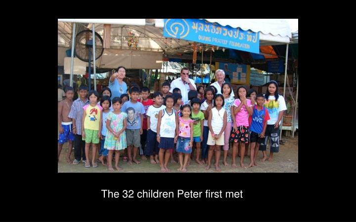 The 32 children Peter first met