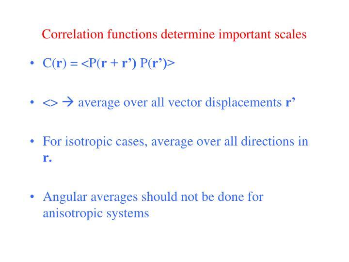 Correlation functions determine important scales