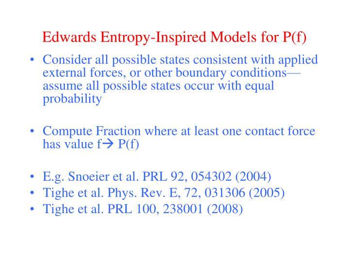 Edwards Entropy-Inspired Models for P(f)