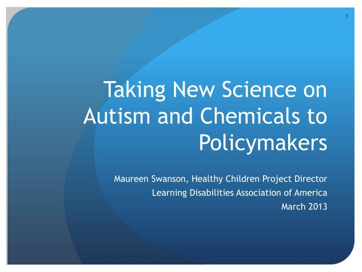 taking new science on autism and chemicals to policymakers n.