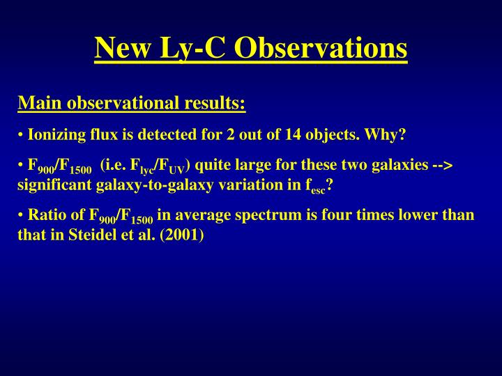 New Ly-C Observations
