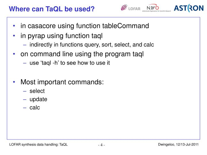 Where can TaQL be used?