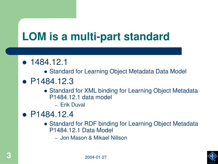 Lom is a multi part standard
