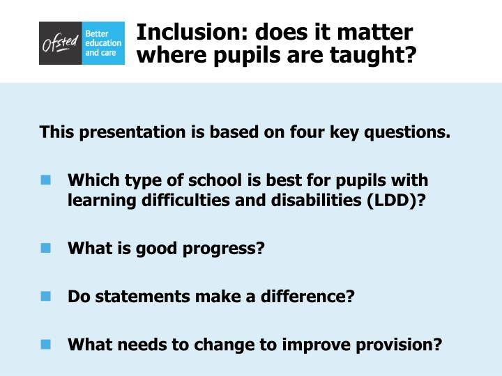 Inclusion does it matter where pupils are taught1