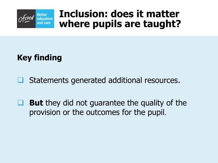 Inclusion: does it matter where pupils are taught?