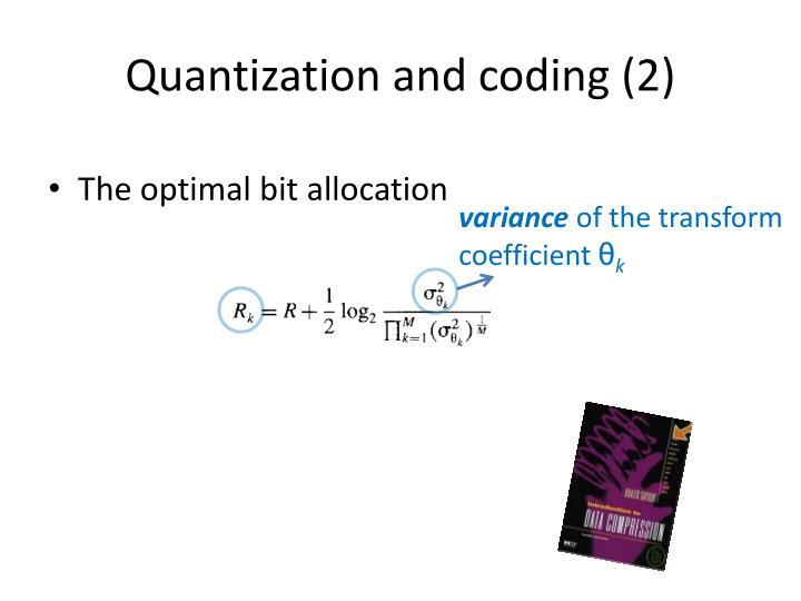 Quantization and coding (2)