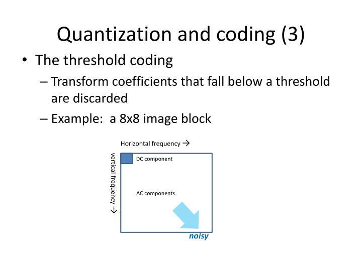 Quantization and coding (3)