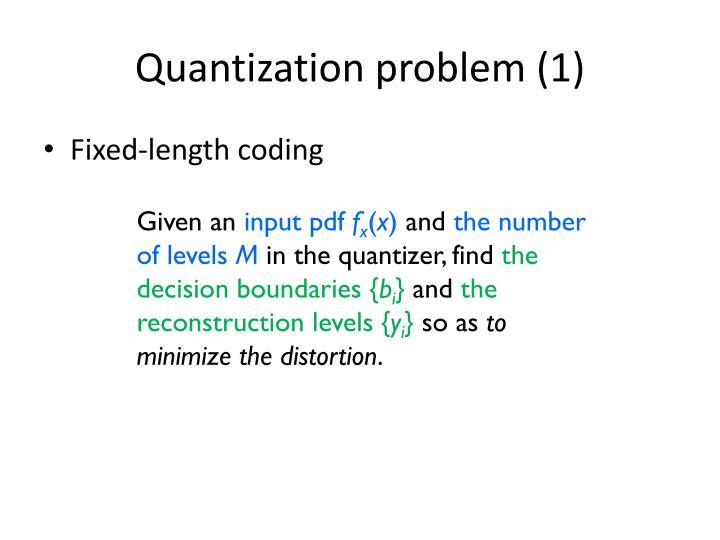 Quantization problem (1)