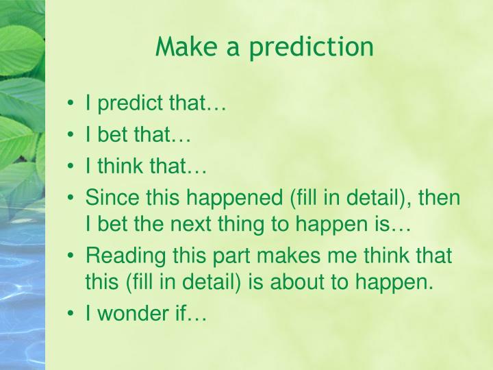Make a prediction