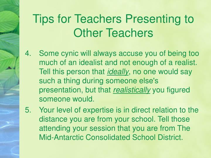 Tips for teachers presenting to other teachers1