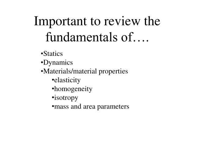 Important to review the fundamentals of….