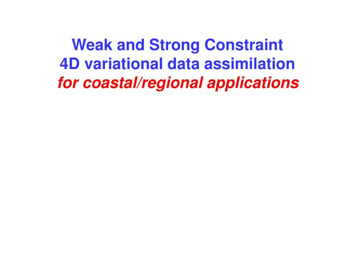 Weak and Strong Constraint
