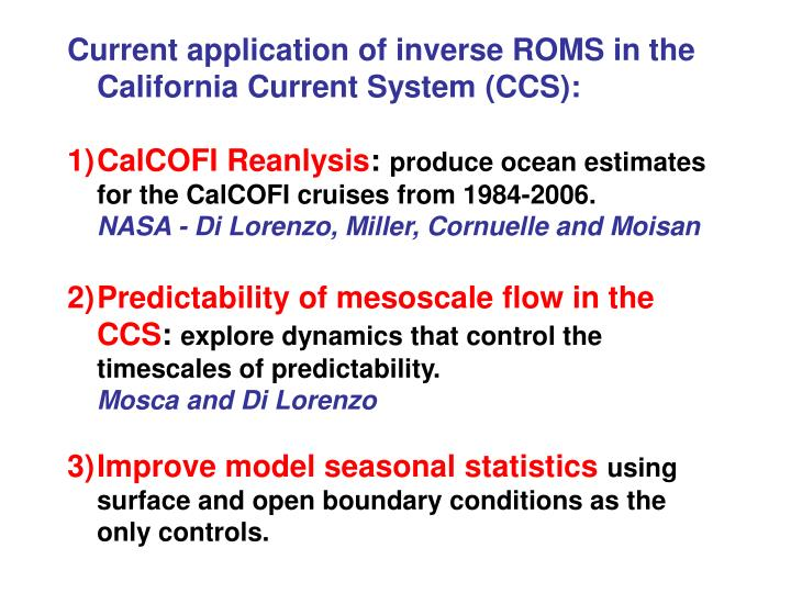 Current application of inverse ROMS in the California Current System (CCS):