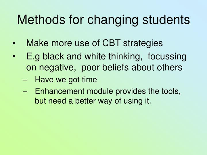 Methods for changing students
