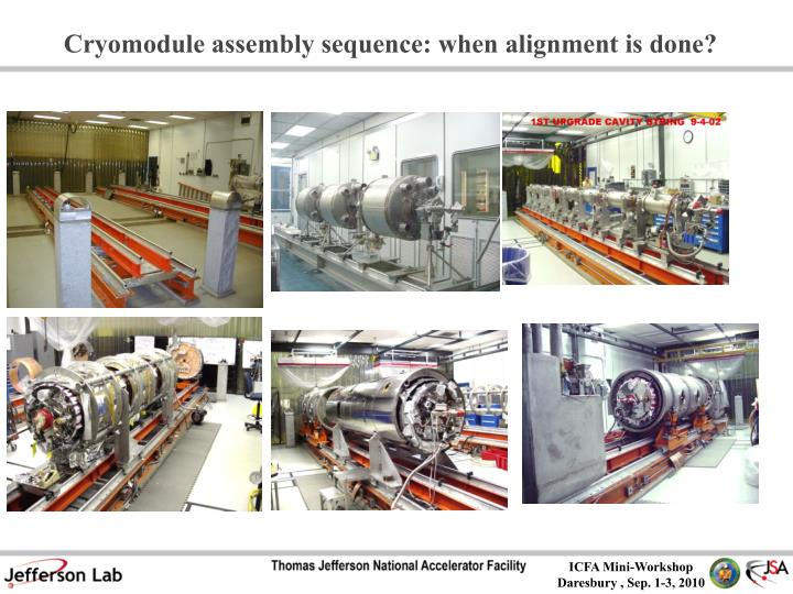 Cryomodule assembly sequence: when alignment is done?