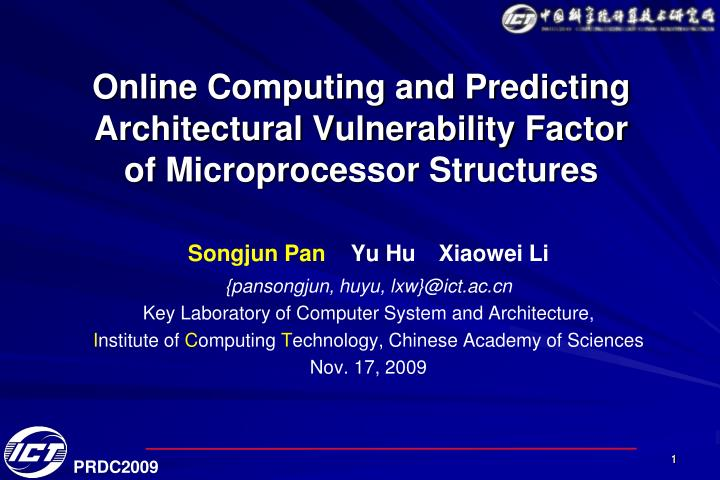 online computing and predicting architectural vulnerability factor of microprocessor structures n.