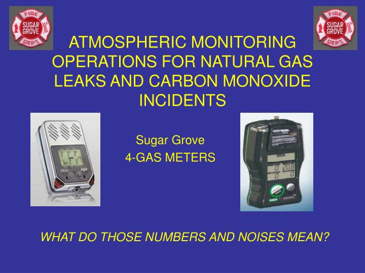 atmospheric monitoring operations for natural gas leaks and carbon monoxide incidents n.