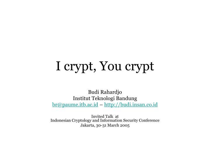 i crypt you crypt n.