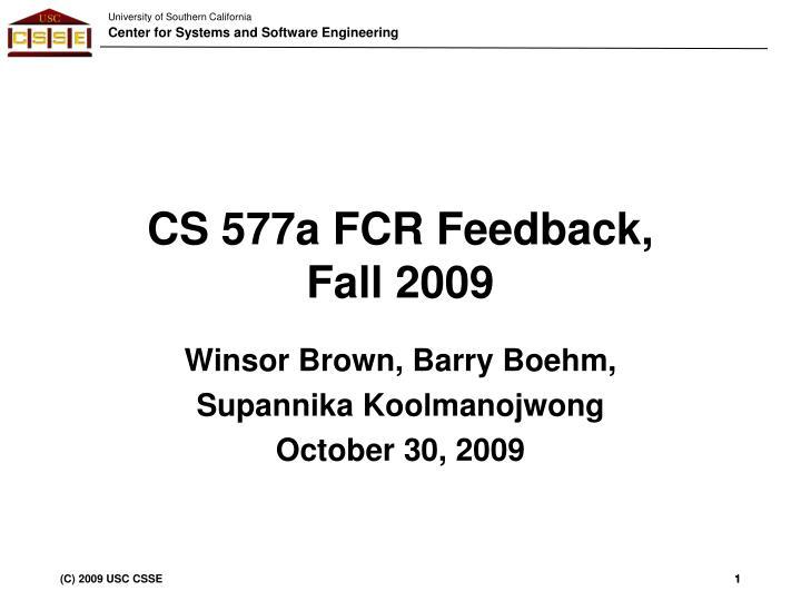 Cs 577a fcr feedback fall 2009