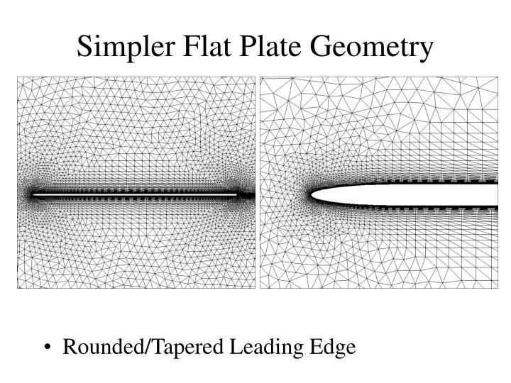 Simpler Flat Plate Geometry
