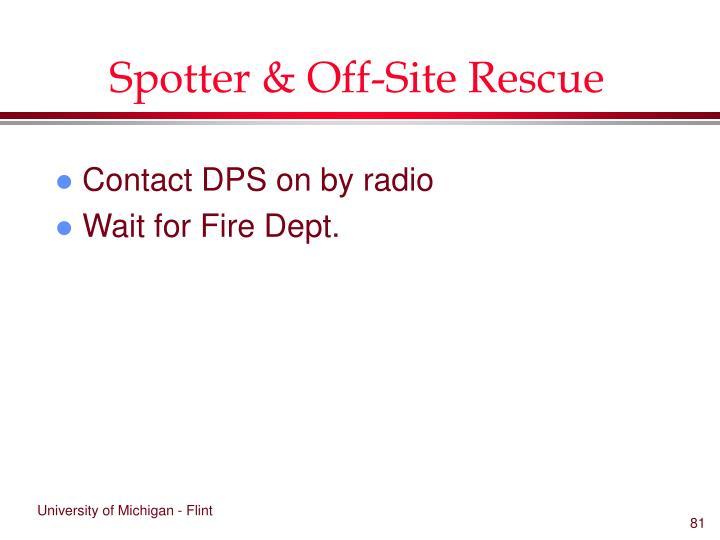 Spotter & Off-Site Rescue