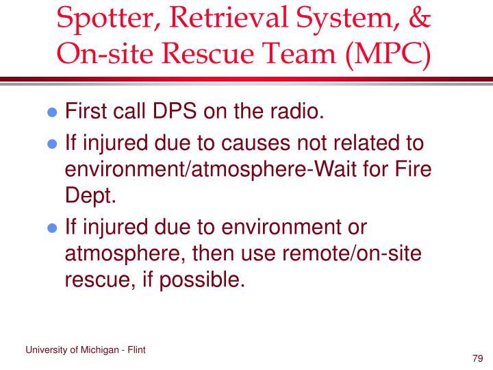 Spotter, Retrieval System, & On-site Rescue Team (MPC)