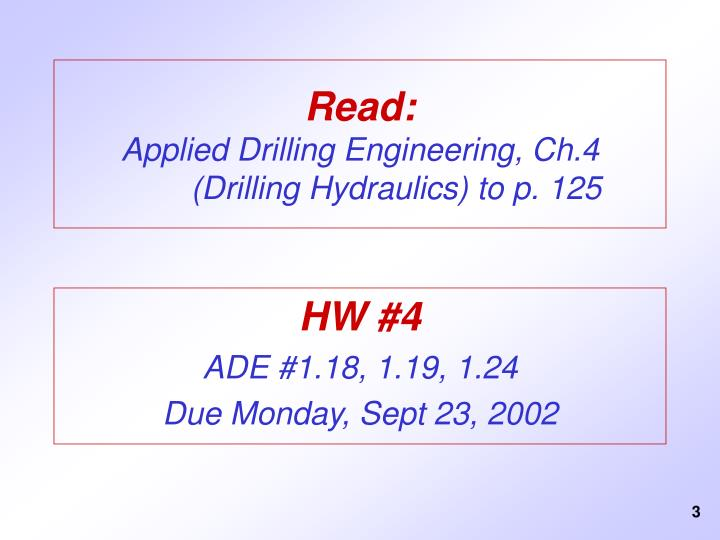 Read applied drilling engineering ch 4 drilling hydraulics to p 125