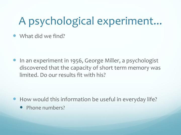 A psychological experiment...