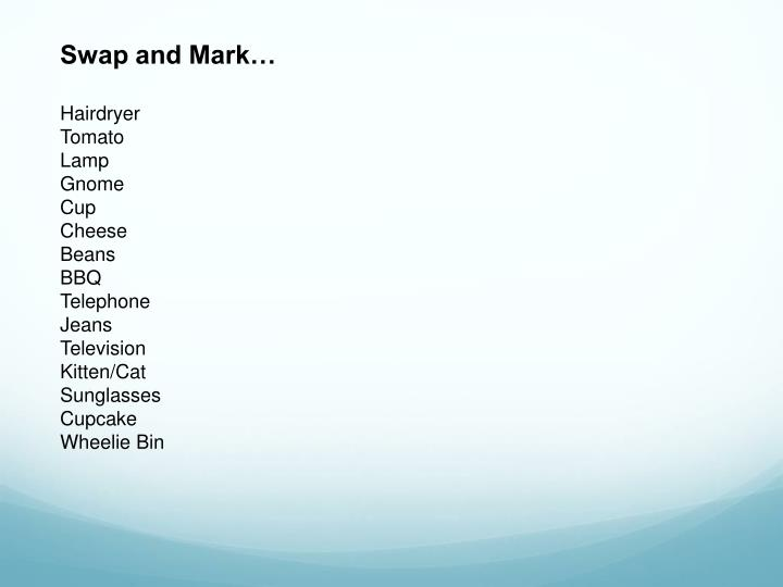 Swap and Mark…