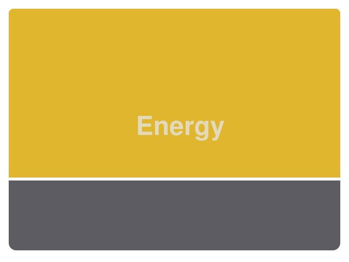 Energy
