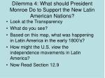 dilemma 4 what should president monroe do to support the new latin american nations