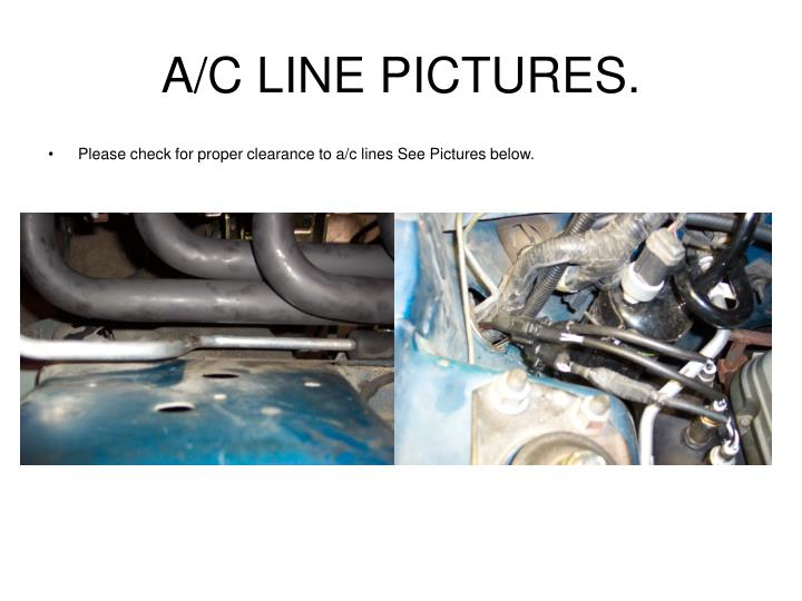 A/C LINE PICTURES.