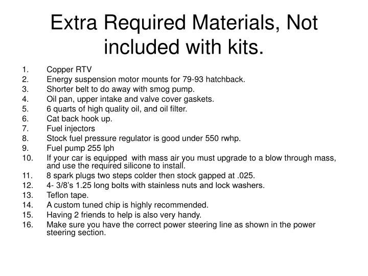 Extra required materials not included with kits