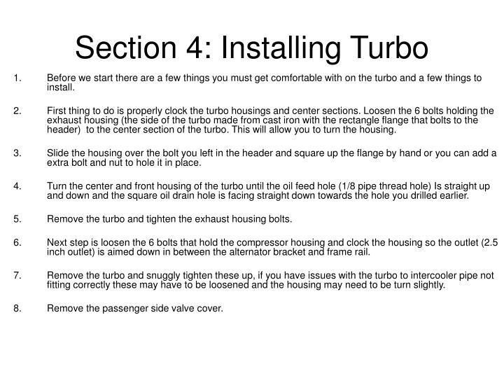 Before we start there are a few things you must get comfortable with on the turbo and a few things to install.
