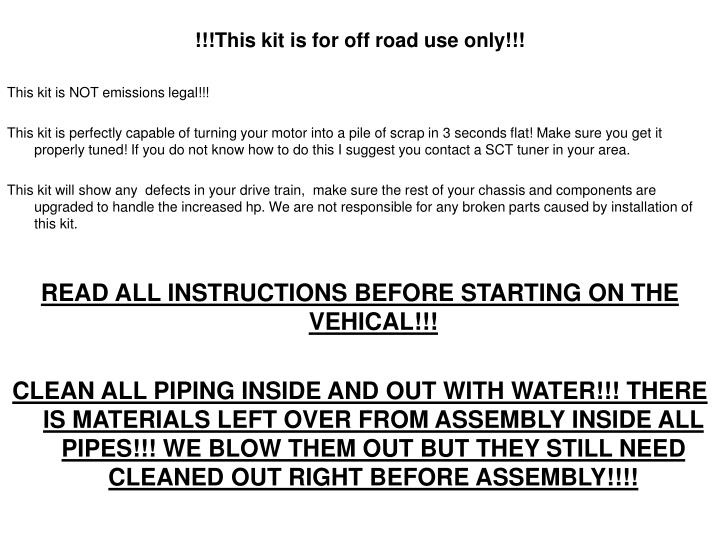 !!!This kit is for off road use only!!!