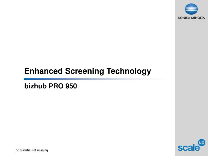 Enhanced Screening Technology