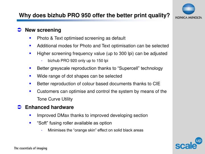 Why does bizhub PRO 950 offer the better print quality?