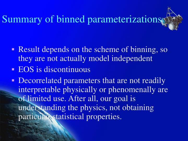 Summary of binned parameterizations