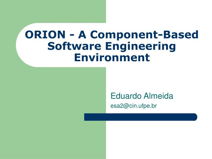 orion a component based software engineering environment