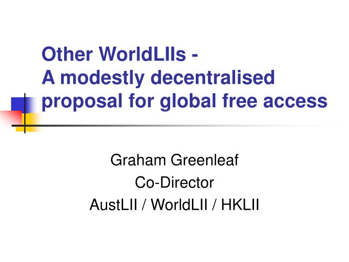 other worldliis a modestly decentralised proposal for global free access n.