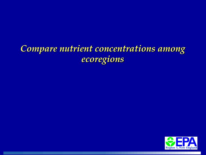 Compare nutrient concentrations among ecoregions