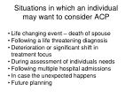 situations in which an individual may want to consider acp
