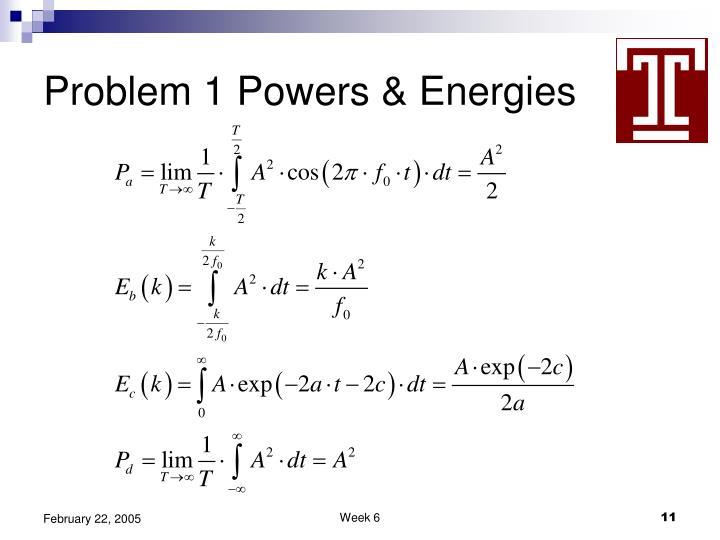 Problem 1 Powers & Energies