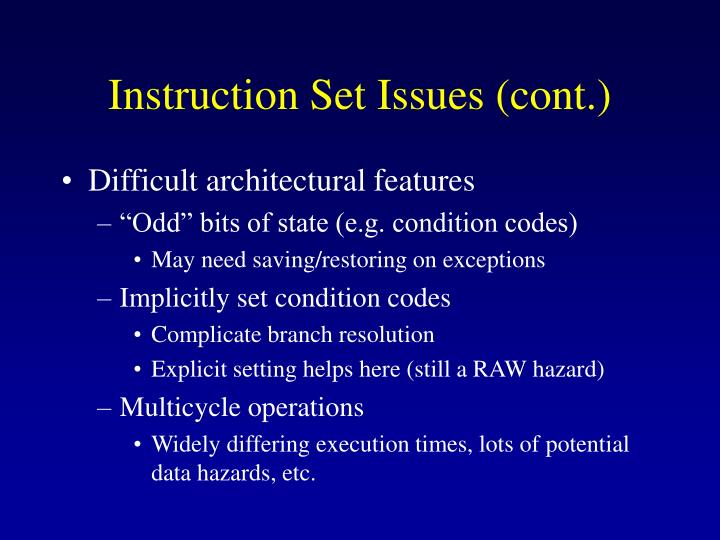 Instruction set issues cont